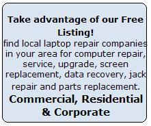 Take advantage of our services and find local laptop repair companies